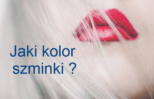 Jaki kolor szminki ?